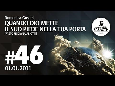 01 Gennaio 2011 - Quando Dio mette il Suo piede nella tua porta - Pastore Diana Aliotti