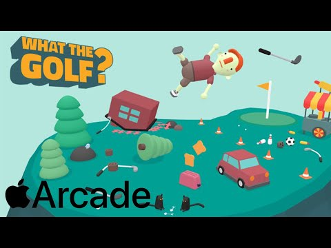 Apple Arcade - WHAT THE GOLF? A Silly & Fun Game for 2020!!