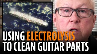 Watch the Trade Secrets Video, Cleaning guitar parts with electrolysis