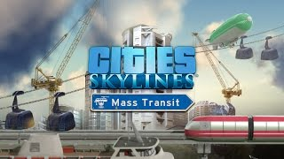 "Cities: Skylines - ""Mass Transit"" Bejelentés Trailer"