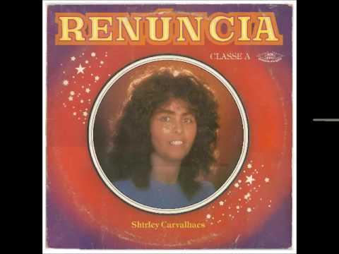 Shirley Carvalhaes   1984   Renúncia   Ditosa Cidade