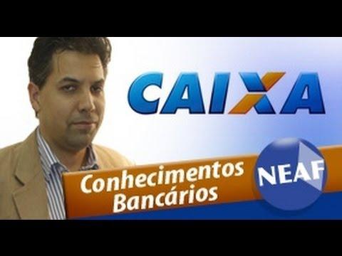 Conhecimentos Bancários para o concurso da CAIXA 2014 - Professor Marco Antônio - NEAF
