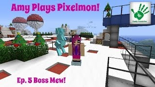 Amy Plays Pixelmon! NF Server! Ep. 5 Boss Mew!