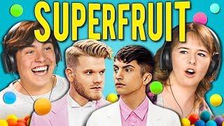 TEENS REACT TO SUPERFRUIT