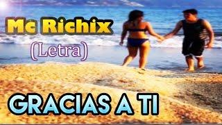➵ Gracias a ti ❤ | ▸ Rap Romantico◂ Mc Richix ツ Cancion para dedicar a un novio o novia