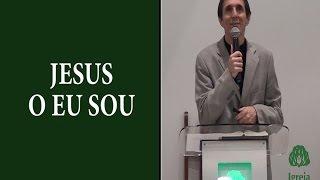 Jesus o Eu Sou