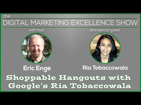 Shoppable Hangouts with Google's Ria Tobaccowala