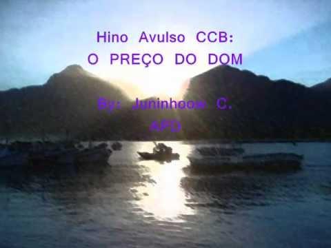 Hino Avulso - O PREÇO DO DOM CCB -