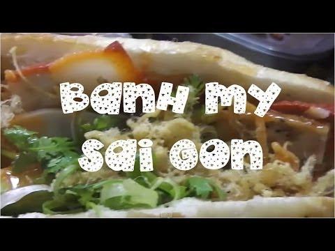 Banh My Vietnam - Vietnamese Baguette (Saigon Street Eat 2014) | SoChaud