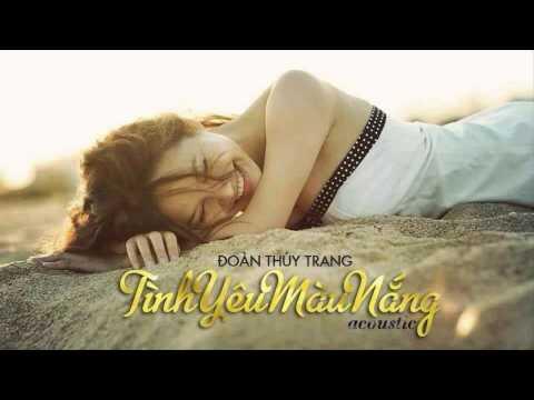 Tình Yêu Màu Nắng (Acoustic Version) - Đoàn Thúy Trang
