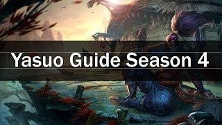 Yasuo Guide Season 4 Mechanics Guide & How To Play
