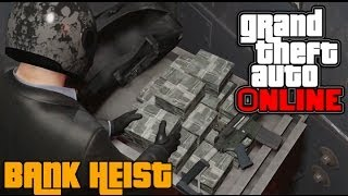 GTA 5 ONLINE: NEW BANK HEISTS, MONEY PAYOUT, RP, ROBBERY