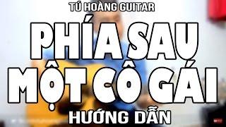 Hướng dẫn: PHÍA SAU MỘT CÔ GÁI (Soobin) - Full Guitar Tú Hoàng