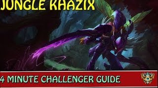 4 Minute Challenger Guides : Jungle Khazix League Of