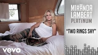 Miranda Lambert - Two Rings Shy