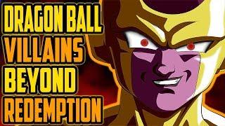 Dragon Ball Villains Beyond Redemption