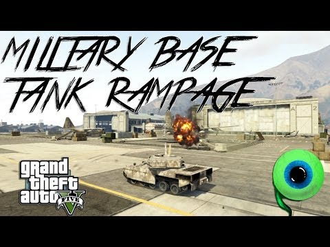 Grand Theft Auto V | MILITARY BASE TANK RAMPAGE