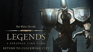 The Elder Scrolls: Legends - Return to Clockwork City Trailer