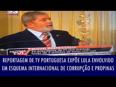 Reportagem de TV portuguesa expõe Lula envolvido em esquema internacional de corrupção e propinas