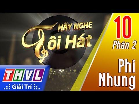 THVL | Hãy nghe tôi hát 2017 - Tập 10 (Phần 2): Ca sỹ Phi Nhung
