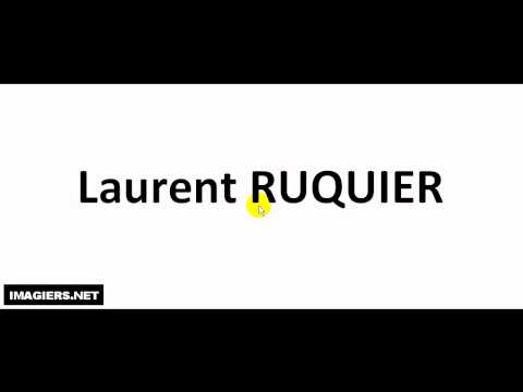 Prononciation = Laurent RUQUIER