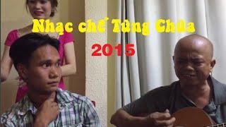 Nhạc chế trong tù hay nhất -  Liên khúc Tùng Chùa 2015