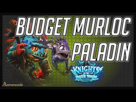 Hearthstone Budget decks 2017 - Murloc Paladin - Knights of the frozen throne (KFT)