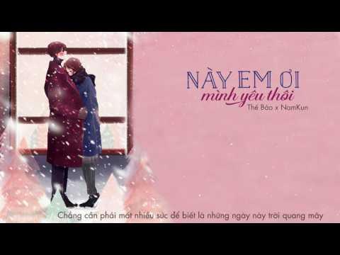 Này Em Ơi... Mình Yêu Thôi   Official Lyric Video    Thế Bảo x NamKun