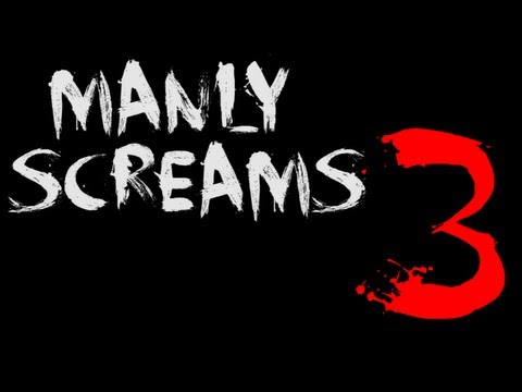 Manly Screams Montage 3