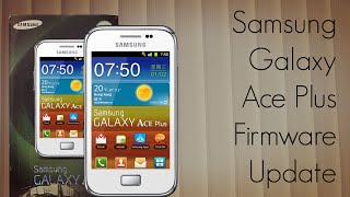 Samsung Galaxy Ace Plus Firmware Update Tutorial Android