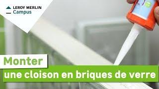 Comment monter une cloison en briques de verre ? Leroy Merlin - YouTube