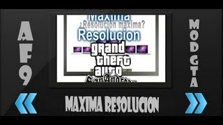 Maxima Resolución Para El GTA San Andreas