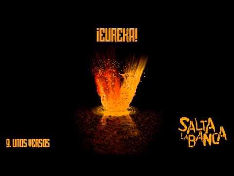 Salta La Banca - 09. Unos Versos (¡Eureka! 2015)