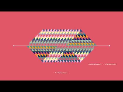 Juan Ingaramo ✭ 10 - Tres Chicas [Pop Nacional ℗2013]