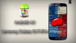 Actualizar Samsung Galaxy S3 LTE I747M Android 4.3 (Oficial)