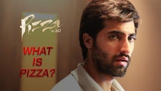 What is Pizza? | Akshay Oberoi, Arunoday Singh -  Pizza (3D)
