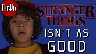 Stranger Things 2: Why It Isn't As Good - NitPix