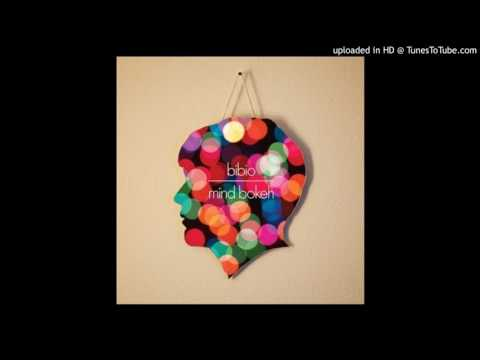 Bibio - More Excuses