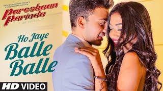Ho Jaye Balle Balle Pareshaan Parinda Video HD Download New Video HD
