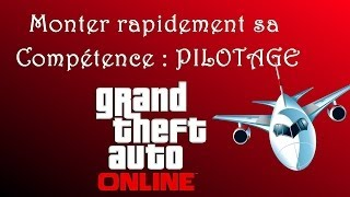 [GTA V Online] Monter Son Atout PILOTAGE Au Maximum