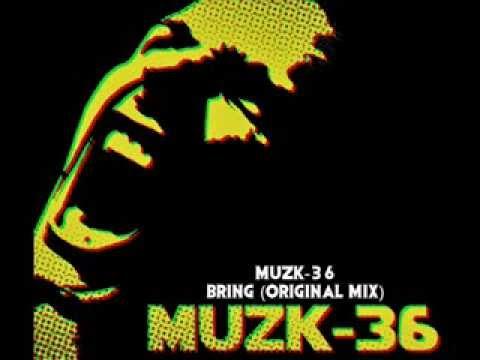 Muzk 36   Bring! (Original Mix)