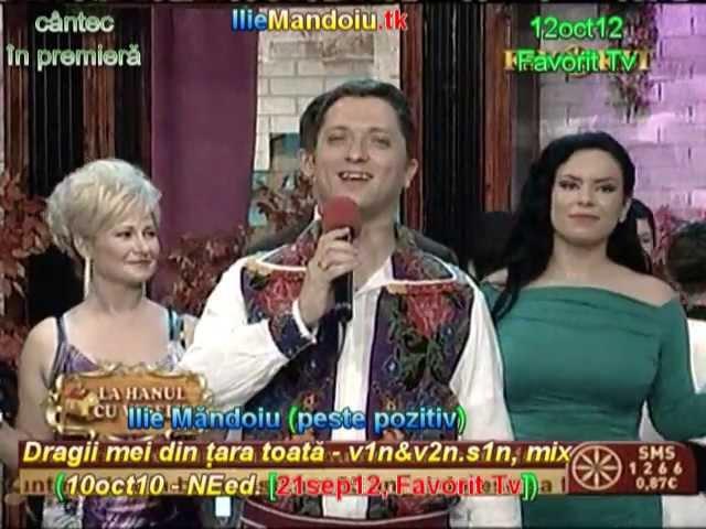 Ilie Mandoiu - Dragii mei din tara toata - v1n&v2n.s1n, mix (10oct10-NEed. [21sep12, Favorit Tv])