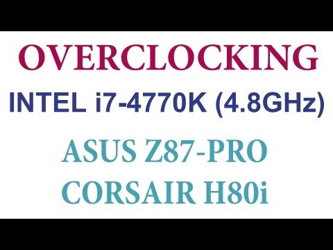 Intel i7-4770K 4.8GHz Overclocking - Asus Z87-Pro UEFI and Corsair H80i