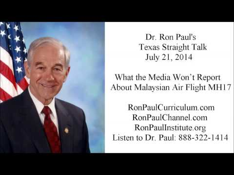 Ron Paul's Texas Straight Talk 7/21/14: What the Media Won't Report About Malaysian Air MH17