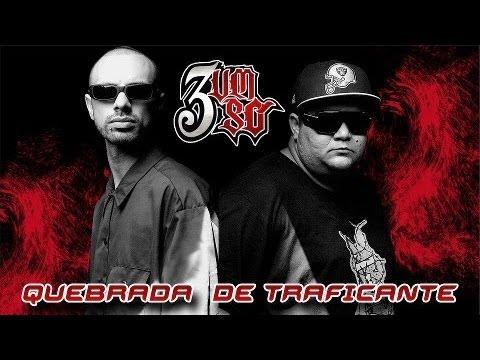 3 Um Só - Quebrada de Traficante ♪ ♫ [SEM VINHETAS] (NOVA 2013 + DOWNLOAD)