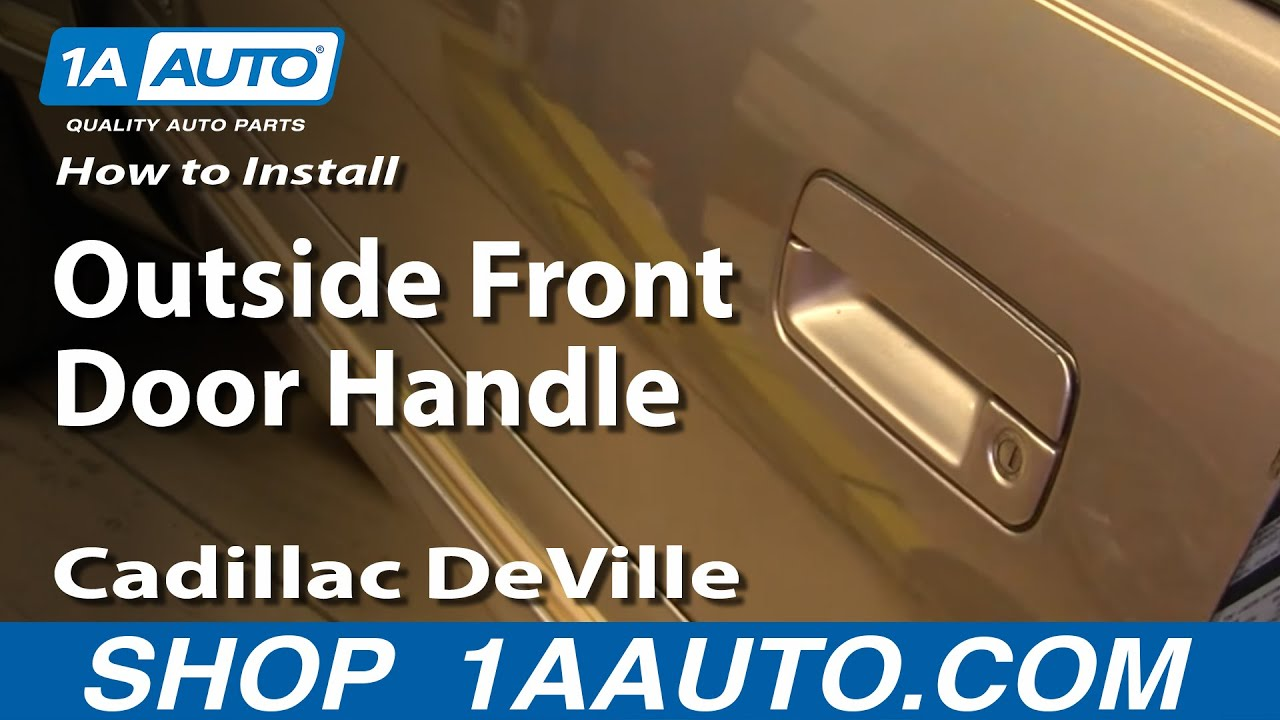 How To Install Replace Outside Front Door Handle Cadillac DeVille 94 99 1AAut