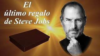 El último regalo de Steve Jobs