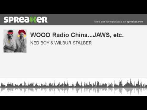 WOOO Radio China...JAWS, etc. (part 1 of 4, made with Spreaker)