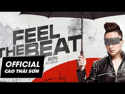 Cao Thái Sơn - Feel The Beat (Official MV)