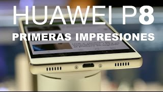 Huawei P8, primer contacto
